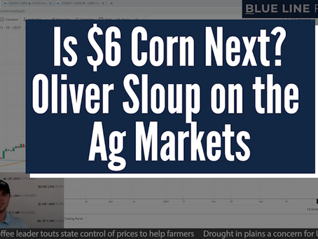 Is $6 Corn the Next Move? Oliver Sloup on the Ag Markets | Tech Talk