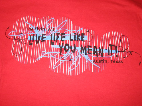 Girly T- Live Life Like You Mean It