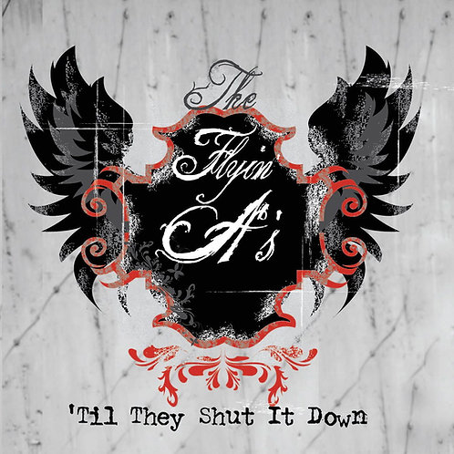 CD-'Til They Shut It Down- Signed Copy