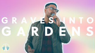 Graves Into Gardens