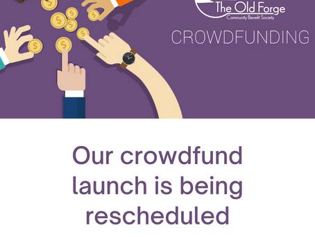 Our Crowdfund is being rescheduled