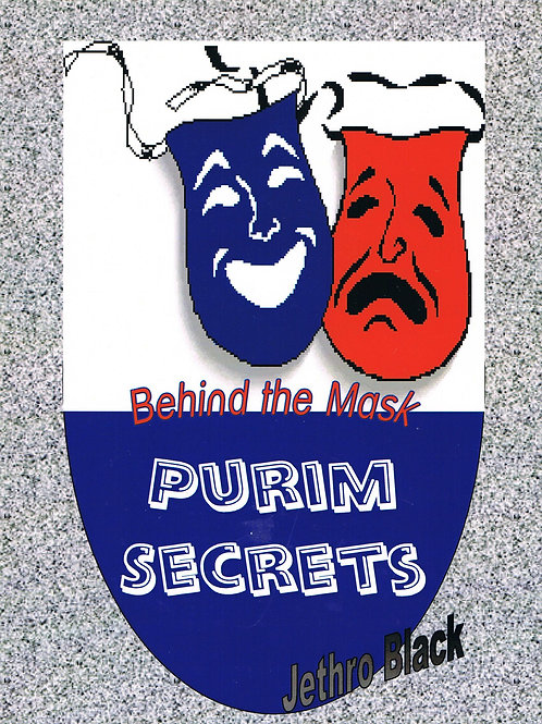 Behind the Mask -Purim Secrets