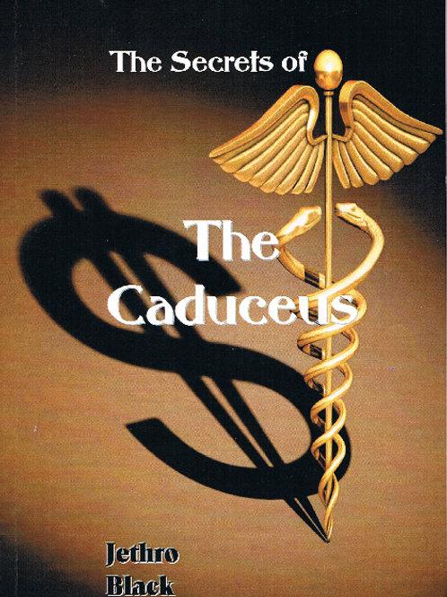 The Secrets of the Caduceus
