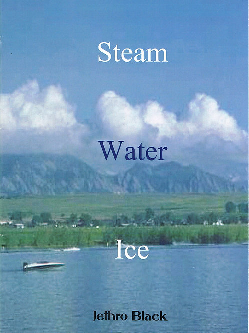 ICE - STEAM - WATER