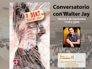 """Conversarotio con Walter Jay, Autor de """"3 Días"""""""