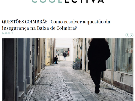 Como resolver a questão da insegurança na Baixa de Coimbra - Contributo do SC para a Coolectiva