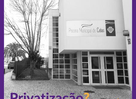 Privatização da Piscina de Celas: Os fundamentos da nossa posição