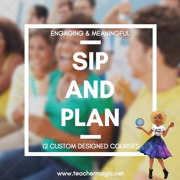 Sip and Plan Teacher Workshop