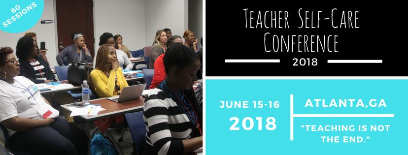 Teacher Self-Care Conference June 15-16 2018