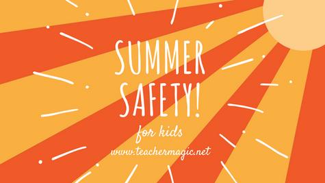 Summer Safety for Kids!