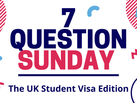 7 Question Sunday: The UK Student Visa Edition