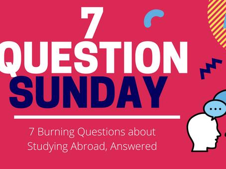 7 Question Sunday - On Visas, Scholarships & SOPs