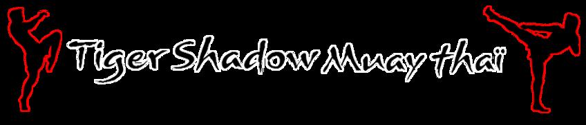 Tiger Shadow Muay Thai kickboxing boxe l