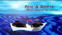 Affiche de la série web Pète et Répète, vous emmène en bateau