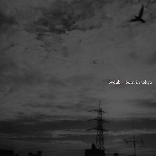 bvdub | Born In Tokyo | CD