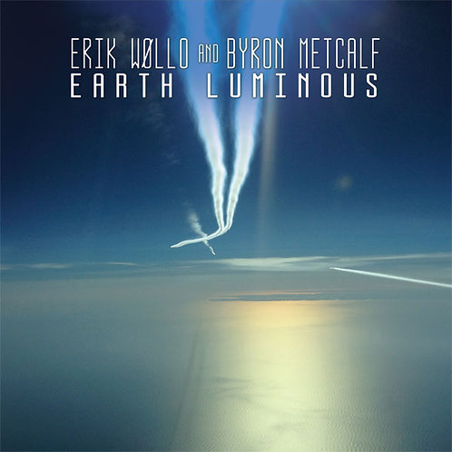 Erik Wollo & Byron Metcalf | Earth Luminous | CD