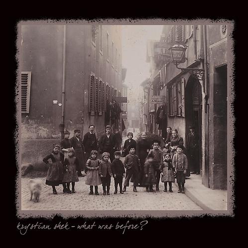 Krystian Shek | What Was Before? | CD