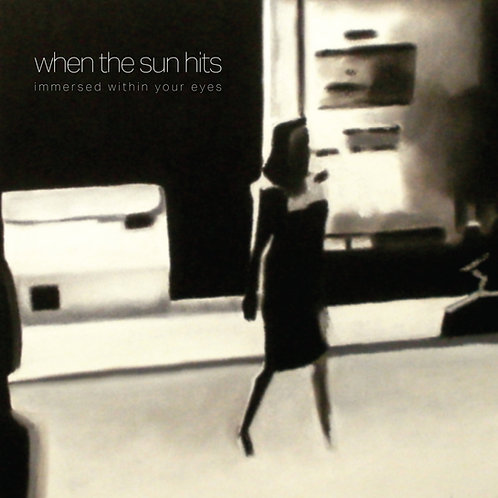 When The Sun Hits |  Immersed Within Your Eyes | Vinyl EP