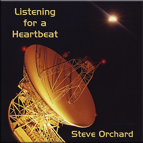 Steve Orchard | Listening For A Heartbeat | CDr