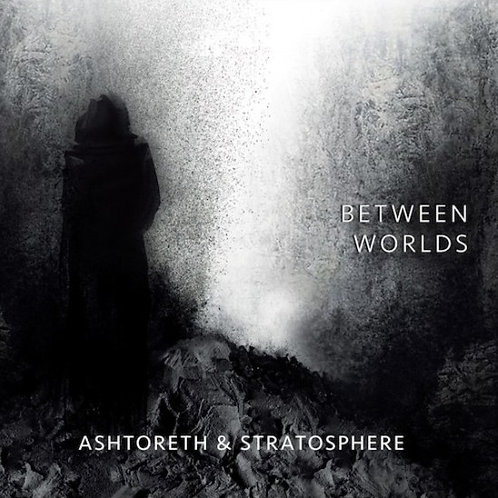 Ashtoreth & Stratosphere | Between Worlds | CD