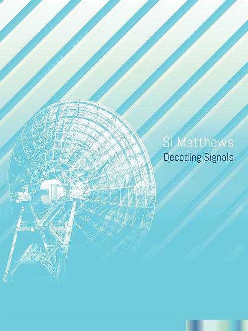 Si Matthews | Decoding Signals | CD