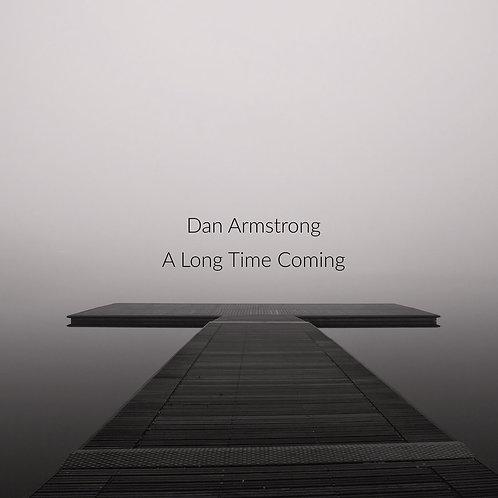 Dan Armstrong | A Long Time Coming | CD
