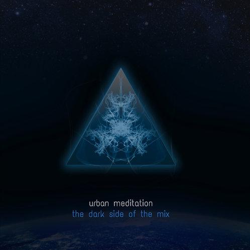 Urban Meditation | The Dark Side Of The Mix | CD