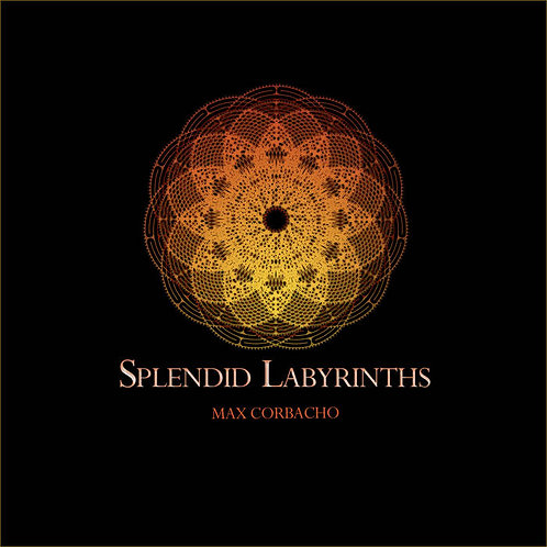 Max Corbacho | Splendid Labyrinths | CD