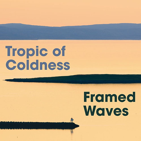 Tropic Of Coldness | Framed Waves | CD