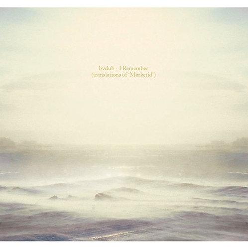 bvdub | I Remember (Translations Of Mørketid) | CD