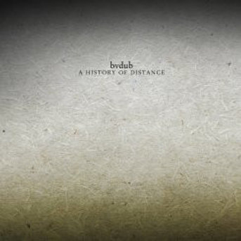 bvdub | A History Of Distance | CD
