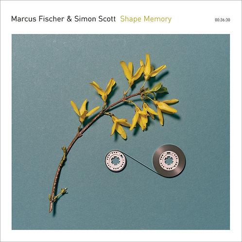 Marcus Fischer, Simon Scott | Shape Memory | CD