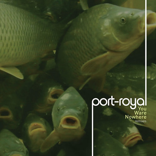 Port Royal | You Ware Nowhere [Remixes] | CD