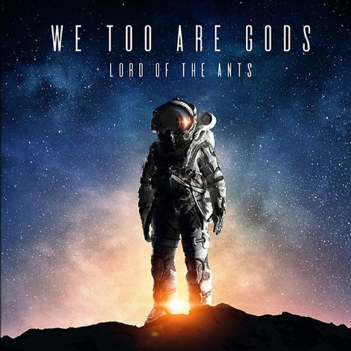 Lord of the Ants | We Too are Gods | CDr