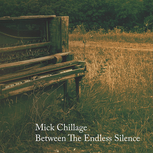 Mick Chillage | Between The Endless Silence | CD