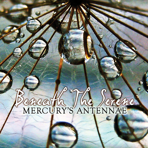 Mercury's Antennae | Beneath The Serene | CD