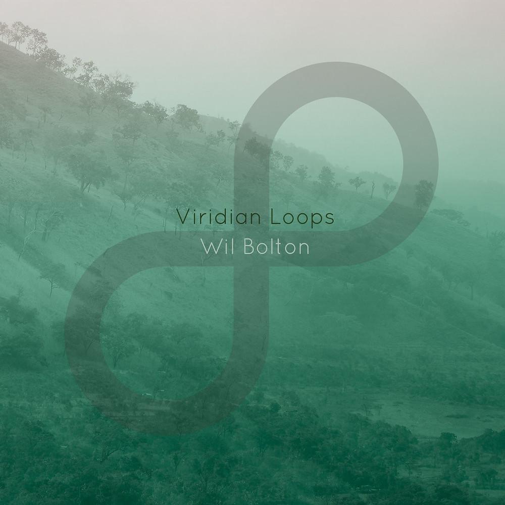 Wil Bolton | Viridian Loops