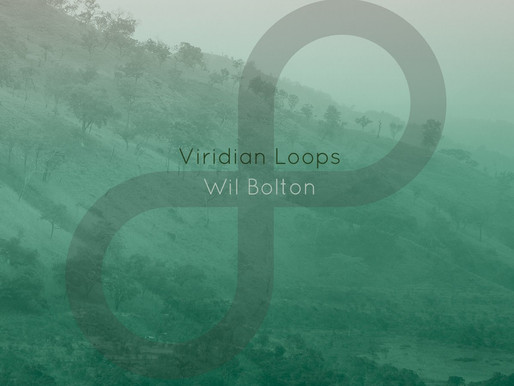 Wil Bolton | Viridian Loops | CD Out Now..