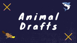 Animal Drafts #1