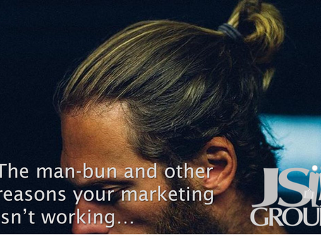 The Man Bun and other Reasons your Marketing Isn't Working