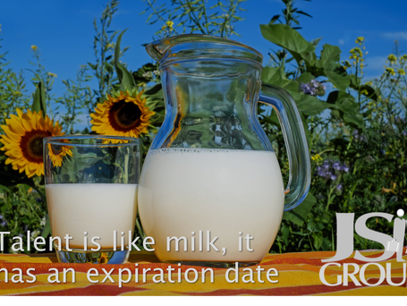 Talent is Like Milk – It has an EXPIRATION Date