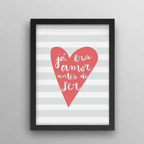 Poster - Já era amor antes de ser