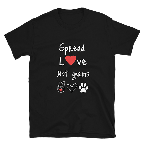 Spread Love, Not Germs| Unisex Softstyle T-Shirt
