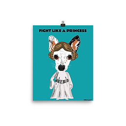 Fight Like a Princess| Enhanced Matte Paper Poster 8x10