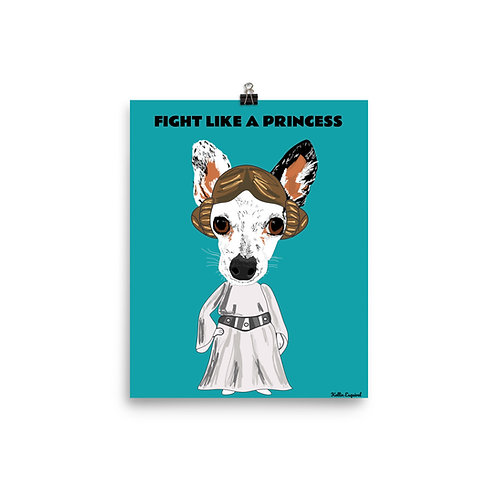Fight Like a Princess| Enhanced Matte Paper Poster 8x10