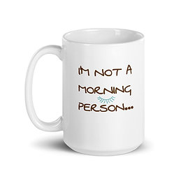 I'm not a morning person, I'm a dog person Mug (15 oz)
