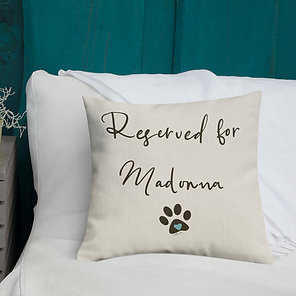 Reserved for (your pet's name) | Personalized Pillow and Pillow Case