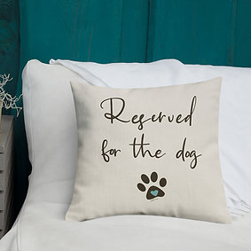 Reserve for the Dog | Pillow Case