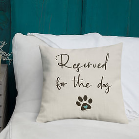 Reserve for the Dog | Pillow and Pillow Case