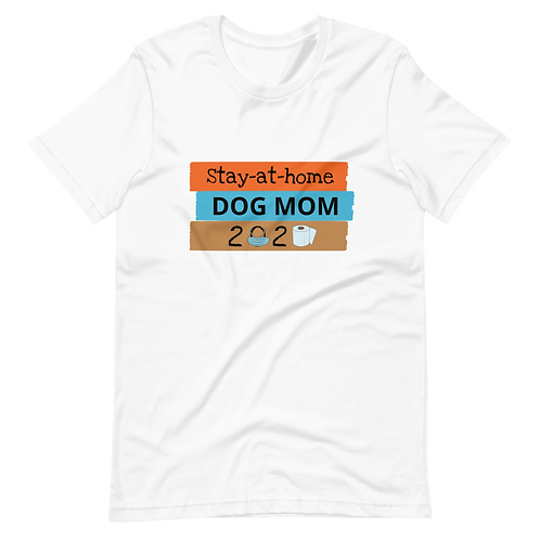Stay at Home, Dog Mom  Unisex Softstyle T-Shirt